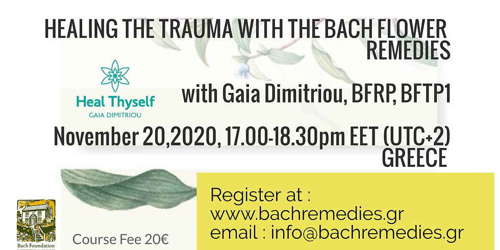 Healing the Trauma with the Bach Flower Remedies