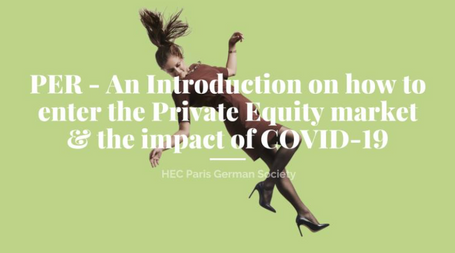 PER, joined us to talk with us on how to enter the Private Equity market and the impact of Covid-19 on the PE industry.