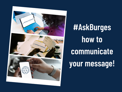 #AskBurges: How Should We Communicate Our Message?