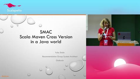 SMAC - Scala MAven Cross version in a java world - Yulia Stolin