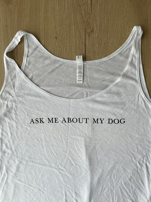 Ask me about my dog tank - large