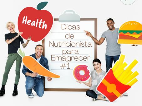 Dicas de Nutricionista para Emagrecer #1