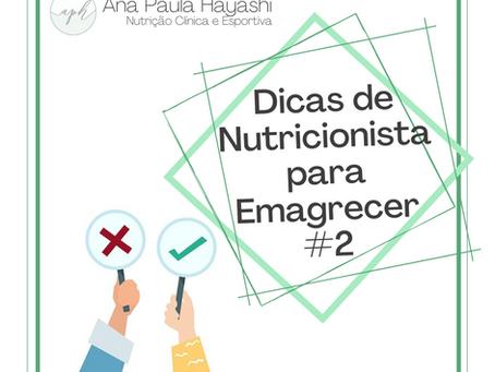 Dicas de Nutricionista para Emagrecer #2