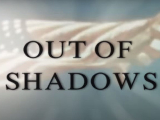 """""""Out of Shadows"""" documentary"""