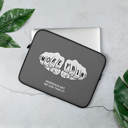 """""""MORE PAIN"""" Laptop Sleeve"""