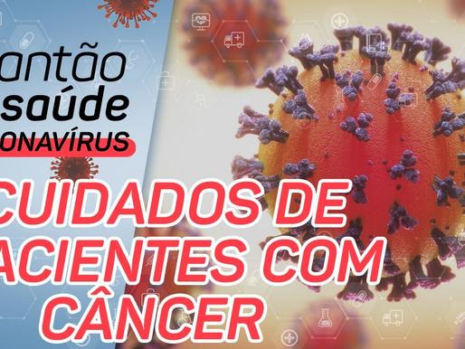 Como os pacientes com câncer devem agir diante do coronavírus!