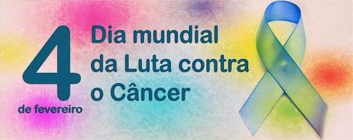 4 de Fevereiro – Dia Mundial da Luta contra o Câncer
