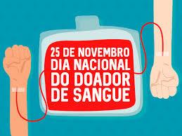 25 de Novembro - Dia do Doador Voluntário de Sangue.