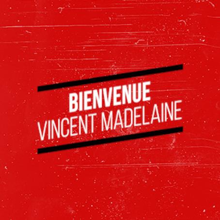 Bienvenue à Vincent Madelaine