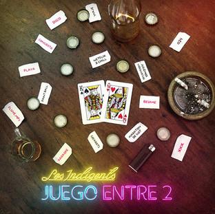 Les Indigents - Juego Entre Dos