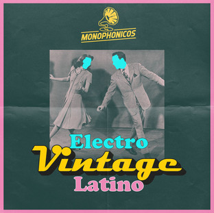 Monophonicos - Electro Vintage Latino