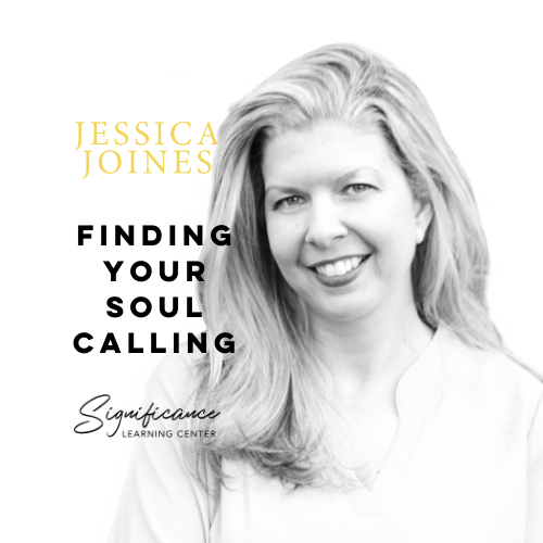 Jessica Joines_FINDING YOUR SOUL CALLING