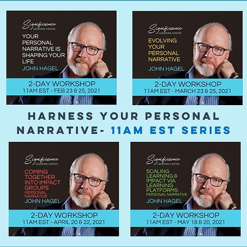 11AM EST Series - Harness Your Personal Narrative - John Hagel
