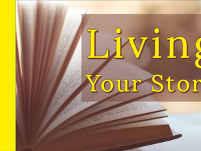 Living Your Story [10-6-19]