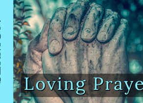 Loving Prayer [9-29-19]