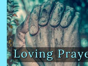 Loving Prayer [9-29-19]