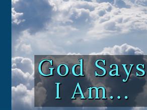 God Says I Am [10-13-19]