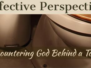 Encountering God Behind a Toilet