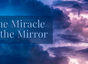 The Miracle in the Mirror