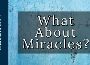 What About Miracles [11-10-19]