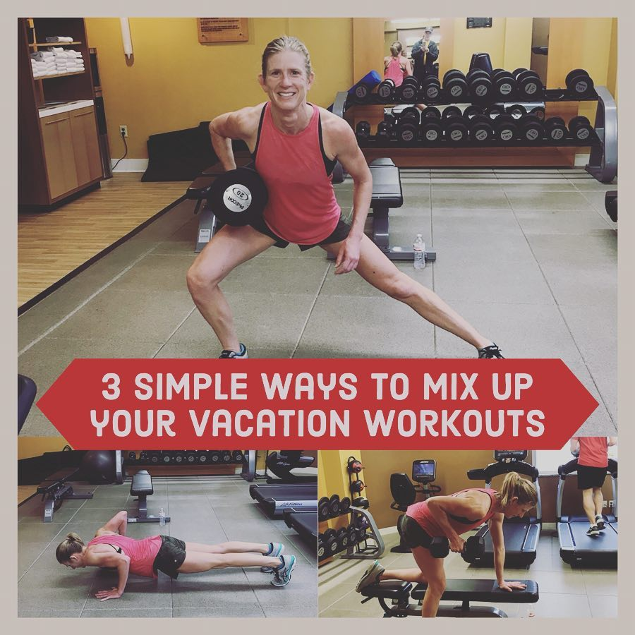 3 Simple Ways To Mix Up Your Vacation Workouts Thrive Physical Circuit Training Fitness Personal Coaching Get Fit Davis