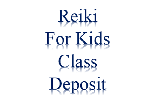 Reiki For Kids Class Deposit