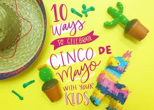 10 Ways to Celebrate Cinco de Mayo With Your Kids