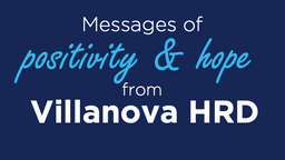 Messages of Positivity & Hope from the Villanova HRD Community