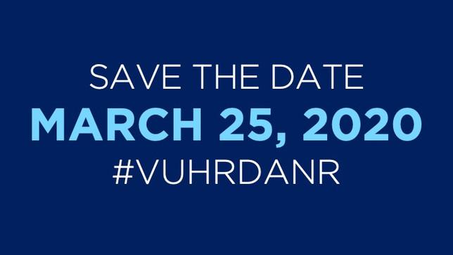 Save the Date   #VUHRDANR   March 25, 2020