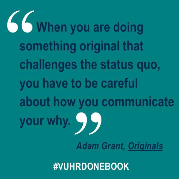How Do You Communicate Your Why? | Lessons from Adam Grant's Originals | #VUHRDOneBook