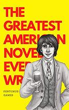 THE GREATEST AMERICAN NOVEL EVER WRITTEN