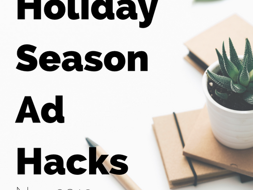 Holiday Season Ad Hacks- 2019