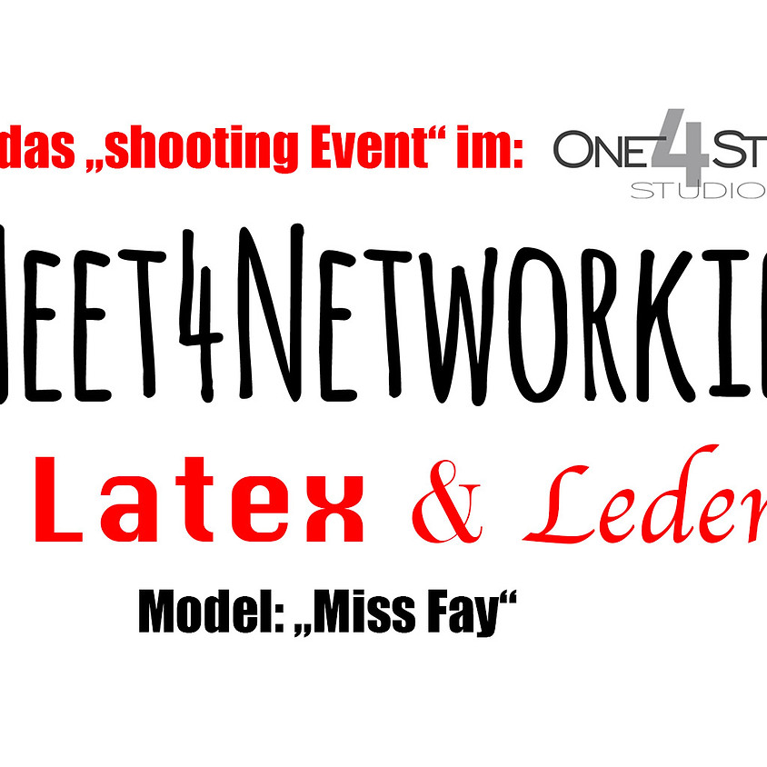 "Meet4Networking: ""Das Shooting Event"" mit dem Thema Latex & Leder"