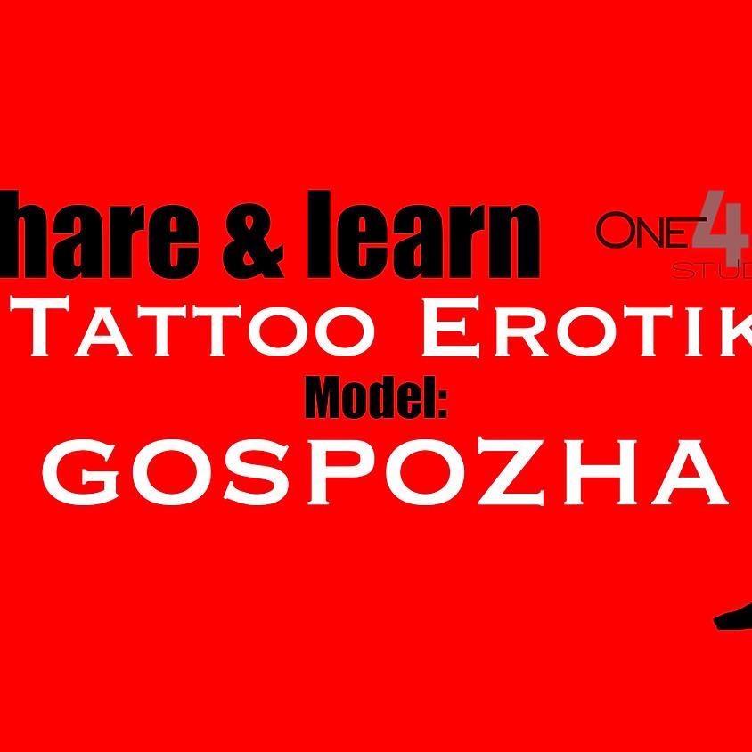 "share & learn - Thema: Tattoo Erotik mit ""Gospozha"""