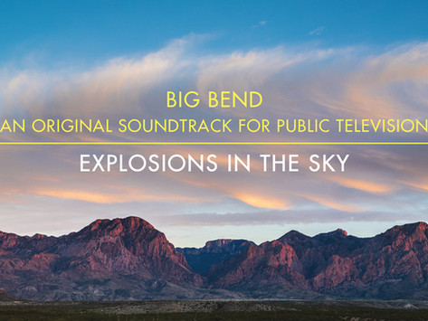"""Explosions in the Sky, """"Big Bend"""" - Sunday Vision"""