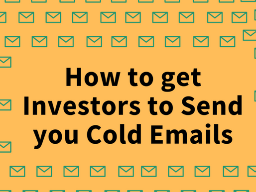 How to get Investors to Send Cold Emails