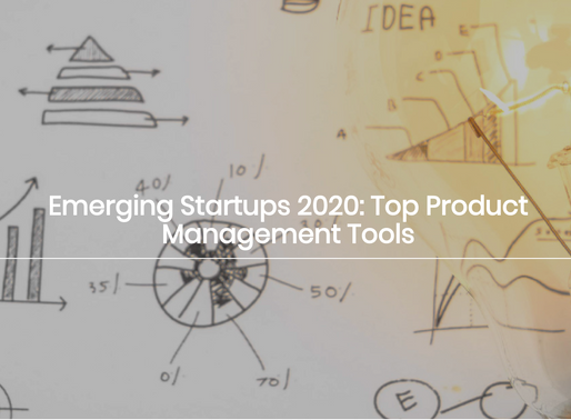 Emerging Startups 2020:        Top Product Management Tools