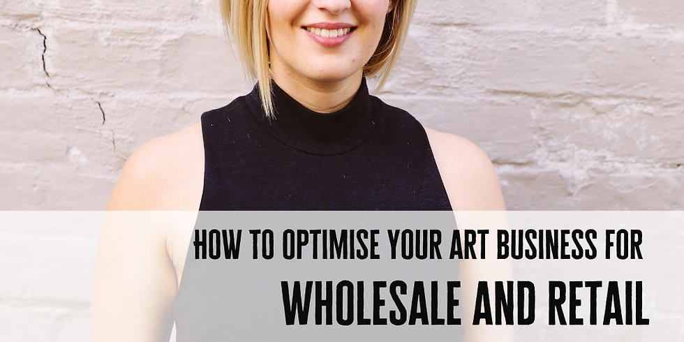 CQ SHOPFRONT WEBINAR SERIES - How to Optimise your Art Business for Wholesale and Retail with Claire Deane