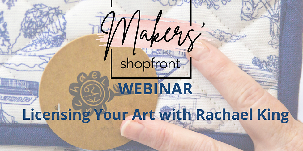 LIVE WEBINAR - LICENSING YOUR ART with Rachael King