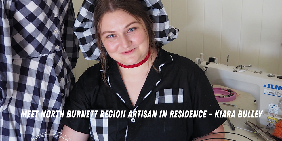 WEBINAR - Meet North Burnett Artisan in Residence Kiara Bulley