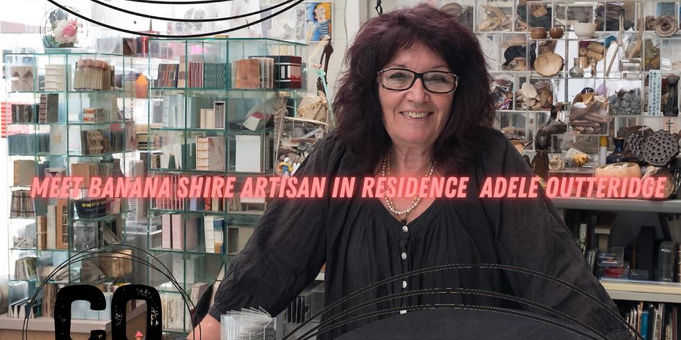 WEBINAR - Meet Banana Shire Artisan in Residence Adele Outteridge