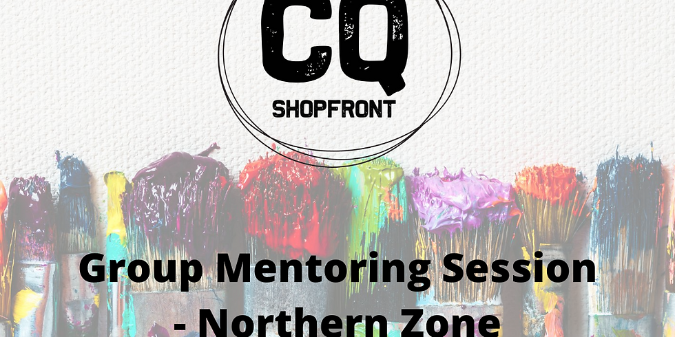 CQ Shopfront Group Mentoring Session - Northern Zone