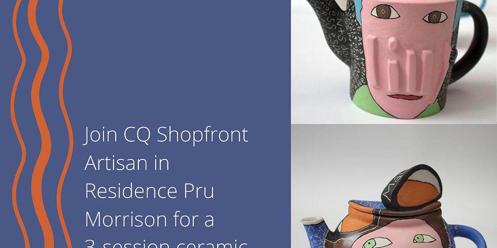 CQ Shopfront Slab Teapot Workshop with Pru Morrison