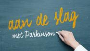 Aan de slag met Parkinson