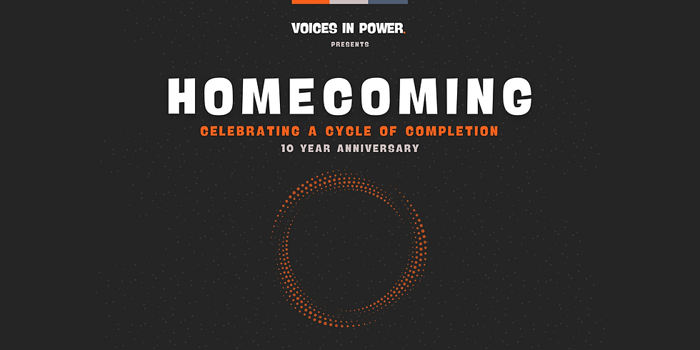Voices In Power presents: HOMECOMING
