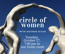 Join Mother Susan and a community of women for prayer, discussion and a time of sharing.