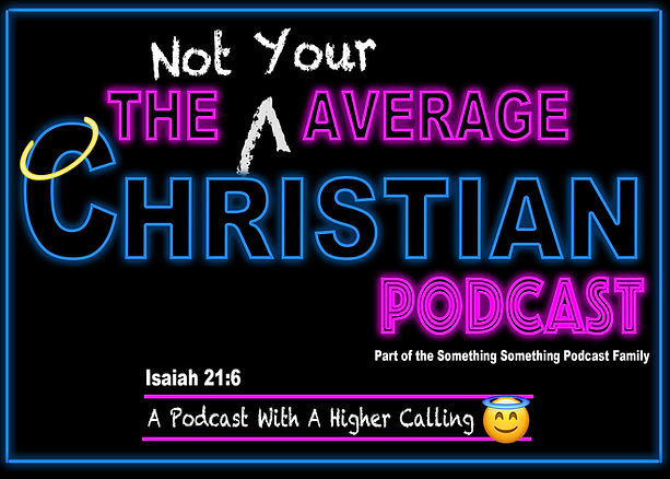 The Not Your Average Christian Podcast g