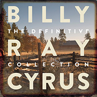 Billy Ray Cyrus, The Definitive Collection