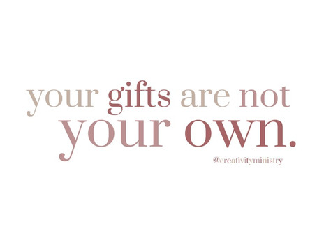 Your Gifts Are Not Your Own!