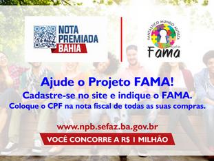 FAMA está participando da Campanha Nota Premiada Bahia - Ajude!